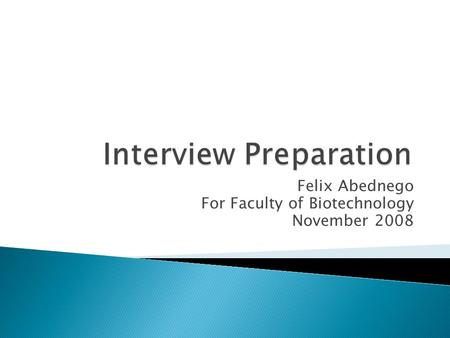 Felix Abednego For Faculty of Biotechnology November 2008.