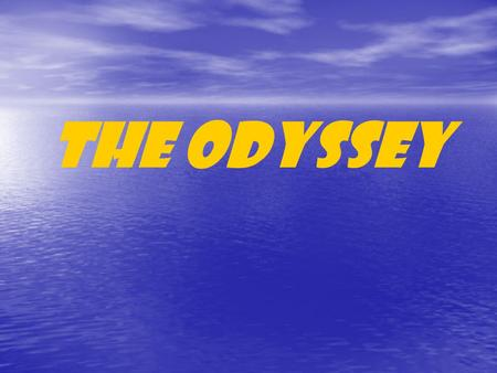 The Odyssey. The Odyssey Background Info There will be a quiz over this information  It is an epic poem.  An epic is a long, narrative poem that tells.