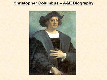 Christopher Columbus – A&E Biography. 1. What was Columbus hoping to find by sailing West across the Atlantic Ocean from Spain? China and India.