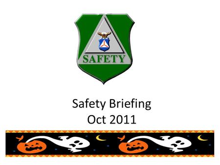 Safety Briefing Oct 2011. Overview Halloween Safety Sept Mishaps Oct Beacon.