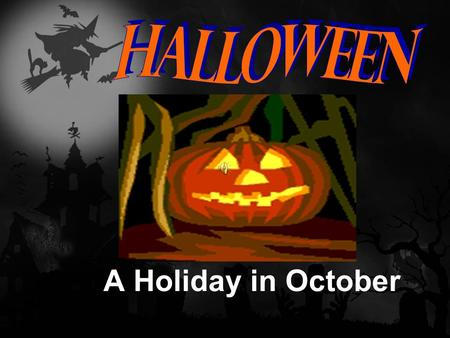 A Holiday in October. Halloween is celebrated on October 31 st. Many other countries in Europe and around the world celebrate Halloween.