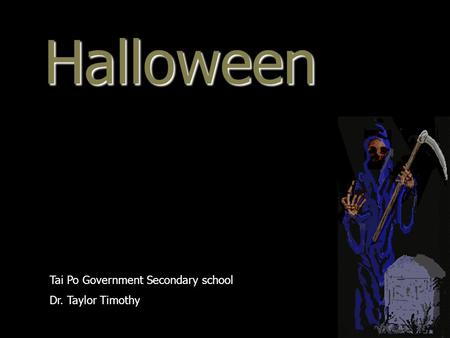 Halloween Tai Po Government Secondary school Dr. Taylor Timothy.