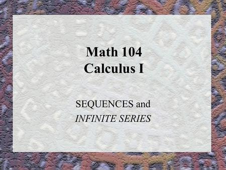 SEQUENCES and INFINITE SERIES