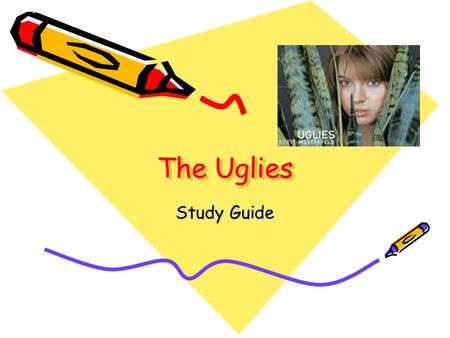 The Uglies Study Guide. Chapter 1- New Pretty Town What are some details that suggest a time setting for this story? pg4 What time setting is being suggested.