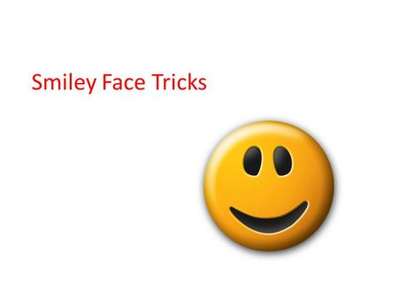 Smiley Face Tricks. Smiley Face Tricks are used to make your writing better. We will learn 8 different ways to make your writing better, by making it.