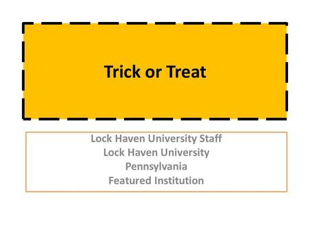 Trick or Treat Lock Haven University Staff Lock Haven University Pennsylvania Featured Institution.