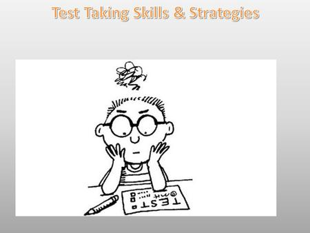 Test Taking Skills & Strategies