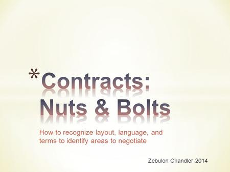 How to recognize layout, language, and terms to identify areas to negotiate Zebulon Chandler 2014.