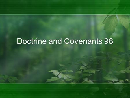 Doctrine and Covenants 98. Ever felt like getting even with someone?