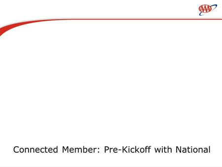 Connected Member: Pre-Kickoff with National