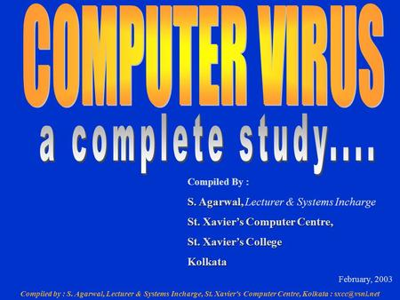 Compiled by : S. Agarwal, Lecturer & Systems Incharge, St. Xavier's Computer Centre, Kolkata : Compiled By : S. Agarwal, S. Agarwal, Lecturer.