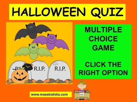 HALLOWEEN QUIZ MULTIPLE CHOICE GAME CLICK THE RIGHT OPTION www.maestralidia.com.