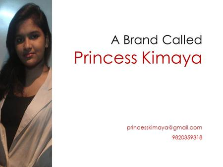 A Brand Called Princess Kimaya 9820359318.