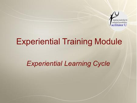 Experiential Training Module Experiential Learning Cycle.
