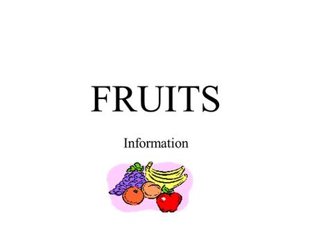 FRUITS Information.