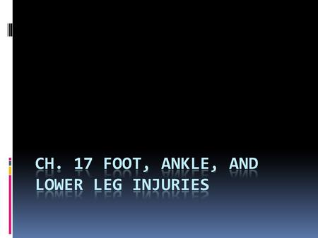 Ankle Sprain  MOI: 85% inversion, 15% eversion  Deltoid stronger than lateral ligaments  Fibula longer than tibia  S/S: pain, swelling, discoloration,