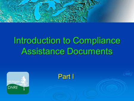 Introduction to Compliance Assistance Documents Part I.