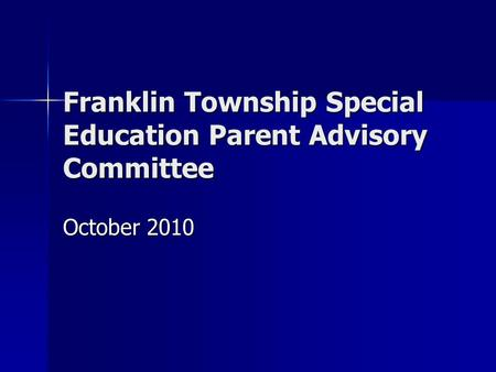 Franklin Township Special Education Parent Advisory Committee October 2010.
