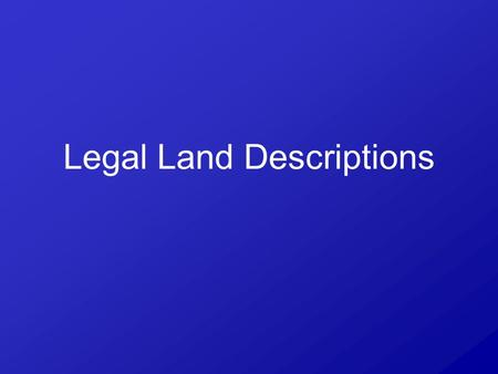 Legal Land Descriptions