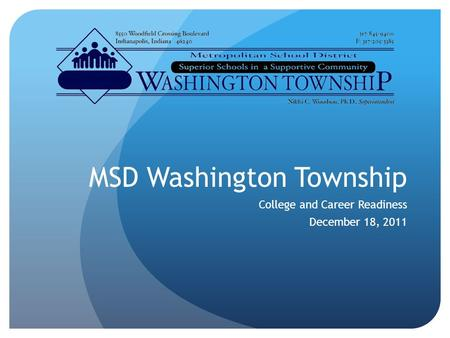 MSD Washington Township College and Career Readiness December 18, 2011.