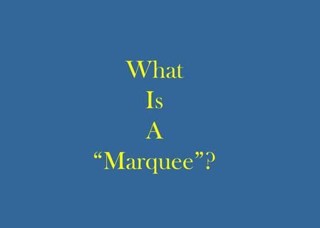 "What Is A ""Marquee""?. Proposal for the Adaptive Reuse of a Landmark Building Township of Redford February 11, 2008."