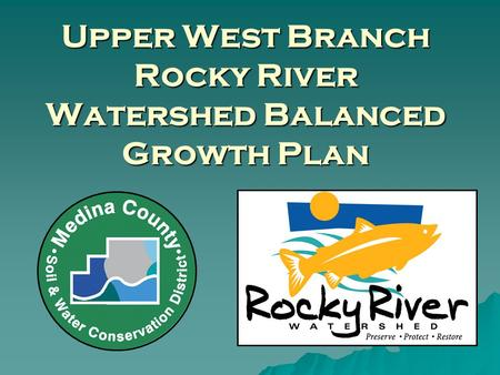 Upper West Branch Rocky River Watershed Balanced Growth Plan.