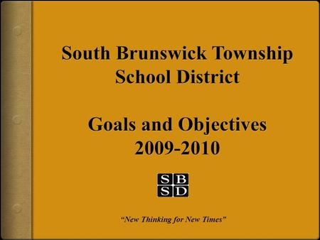 """New Thinking for New Times"". NJ QUALITY SINGLE ACCOUNTABILITY CONTINUUM (QSAC) Prepare for the ""Performance of School Districts"" evaluation: the NJQSAC."