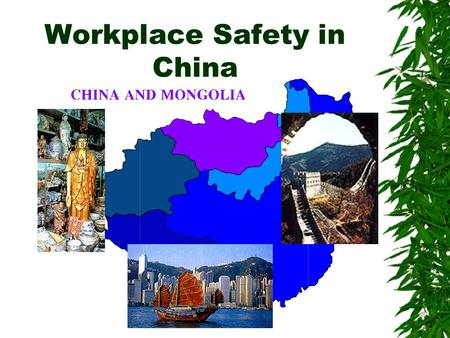 Workplace Safety in China  Township and village enterprises (TVEs)  Have experienced dramatic growth since the concept was developed when China started.