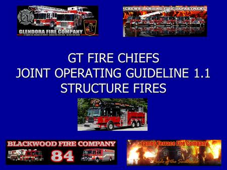 GT FIRE CHIEFS JOINT OPERATING GUIDELINE 1.1 STRUCTURE FIRES.