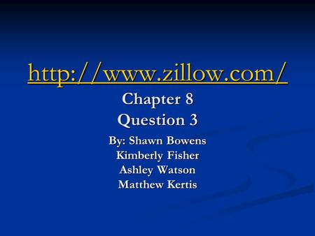 Chapter 8 Question 3  By: Shawn Bowens Kimberly Fisher Ashley Watson Matthew Kertis.