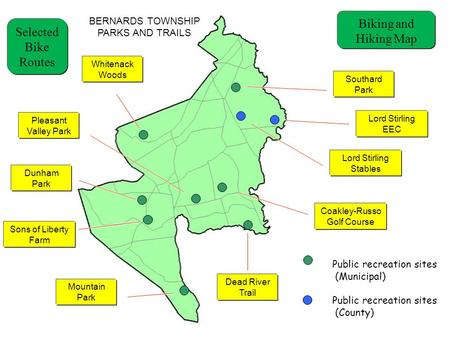 Public recreation sites (Municipal) Public recreation sites (County) Pleasant Valley Park BERNARDS TOWNSHIP PARKS AND TRAILS Dunham Park Whitenack Woods.