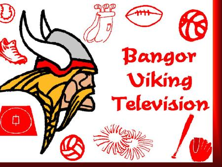 Bangor Viking Television. Wednesday, 9-16 Chicken Mashed Potato and Gravy VegetableFruitMilk LUNCH.