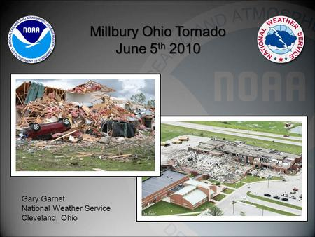Millbury Ohio Tornado June 5 th 2010 Gary Garnet National Weather Service Cleveland, Ohio.