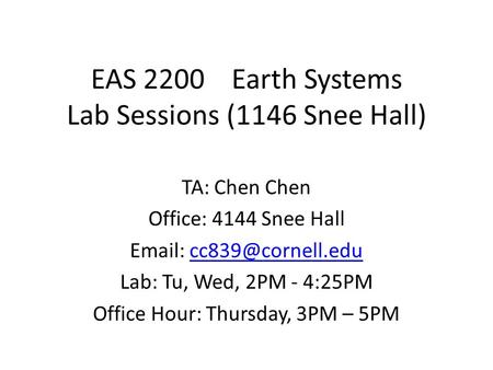 EAS 2200 Earth Systems Lab Sessions (1146 Snee Hall)