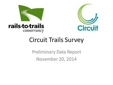 Circuit Trails Survey Preliminary Data Report November 20, 2014.