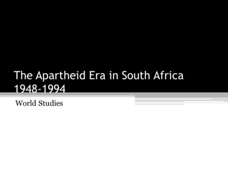 The Apartheid Era in South Africa