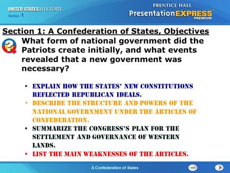 Chapter 25 Section 1 The Cold War BeginsA Confederation of States Section 1 Explain how the states' new constitutions reflected republican ideals. Describe.