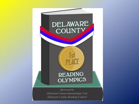 Delaware County 2012 Reading Olympics Haverford Township High School April 30 Elementary Competition May 1 Middle/High School Competition.