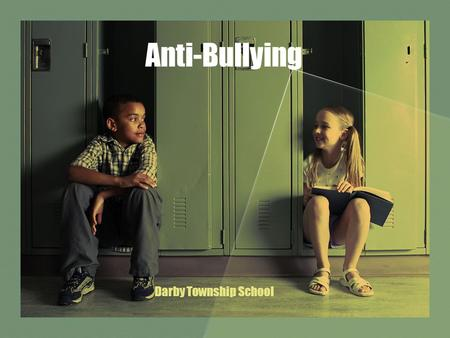Anti-Bullying Darby Township School. What is bullying? Bullying is repeated aggressive behavior that is intended to cause harm or distress in a relationship.