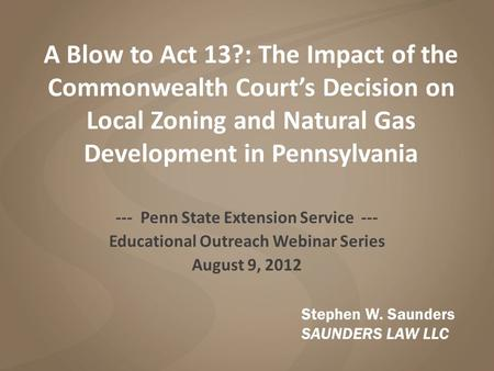 A Blow to Act 13?: The Impact of the Commonwealth Court's Decision on Local Zoning and Natural Gas Development in Pennsylvania --- Penn State Extension.