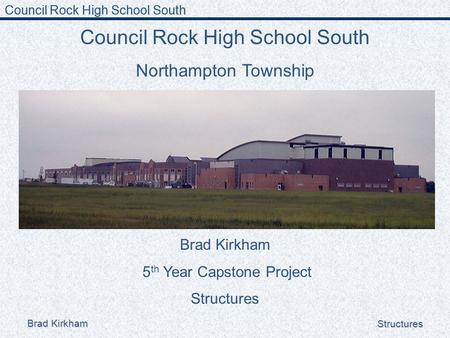 Council Rock High School South Brad Kirkham Structures Council Rock High School South Northampton Township Council Rock High School South Brad Kirkham.