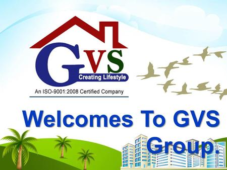 "Welcomes To GVS Group. About Us GVS Group... today occupies a prestigious position in Real Estate Sector for creating townships at ""Sangam Nagari"" Allahabad."