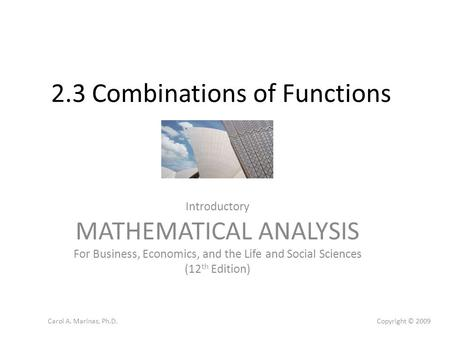 2.3 Combinations of Functions Introductory MATHEMATICAL ANALYSIS For Business, Economics, and the Life and Social Sciences (12 th Edition) Copyright ©