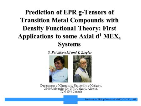 1 Prediction of EPR g-Tensors with DFT, CSC'82, 1999 Prediction of EPR g-Tensors of Transition Metal Compounds with Density Functional Theory: First Applications.