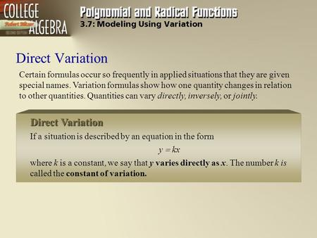 Direct Variation Certain formulas occur so frequently in applied situations that they are given special names. Variation formulas show how one quantity.