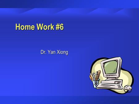 Home Work #6 Dr. Yan Xiong. 1. Invoice price of goods is $5000. Purchase terms are 2/10, n/30 and the invoice is paid in the week of receipt. The shipping.
