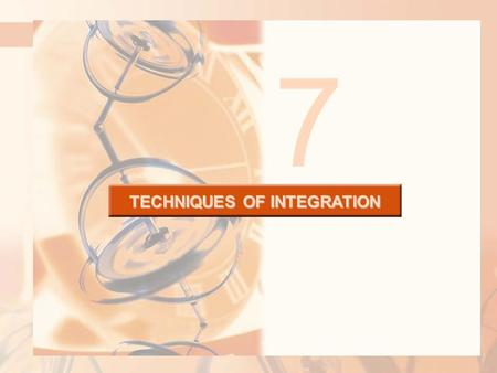 7 TECHNIQUES OF INTEGRATION. Due to the Fundamental Theorem of Calculus (FTC), we can integrate a function if we know an antiderivative, that is, an indefinite.