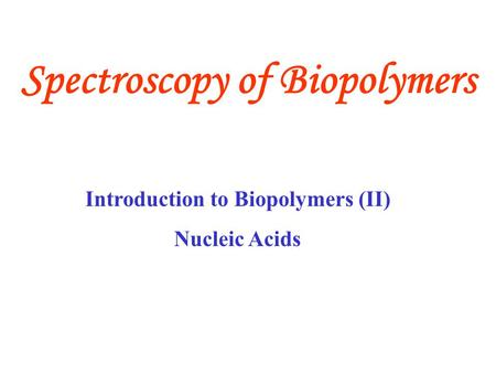 Spectroscopy of Biopolymers