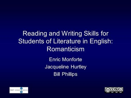 Reading and Writing Skills for Students of Literature in English: Romanticism Enric Monforte Jacqueline Hurtley Bill Phillips.