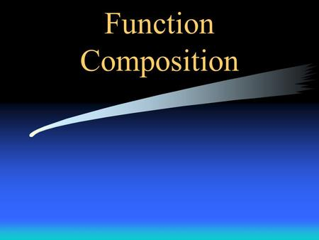 Function Composition Fancy way of denoting and performing SUBSTITUTION But first …. Let's review.